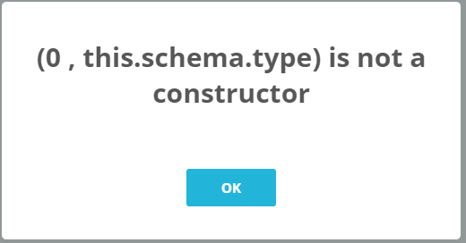 (0, this.schema.type) is not a constructor